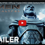 New X-Men: Apocalypse Trailer Out Now!