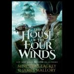 The House of the Four Winds by Mercedes Lackey and James Mallory.