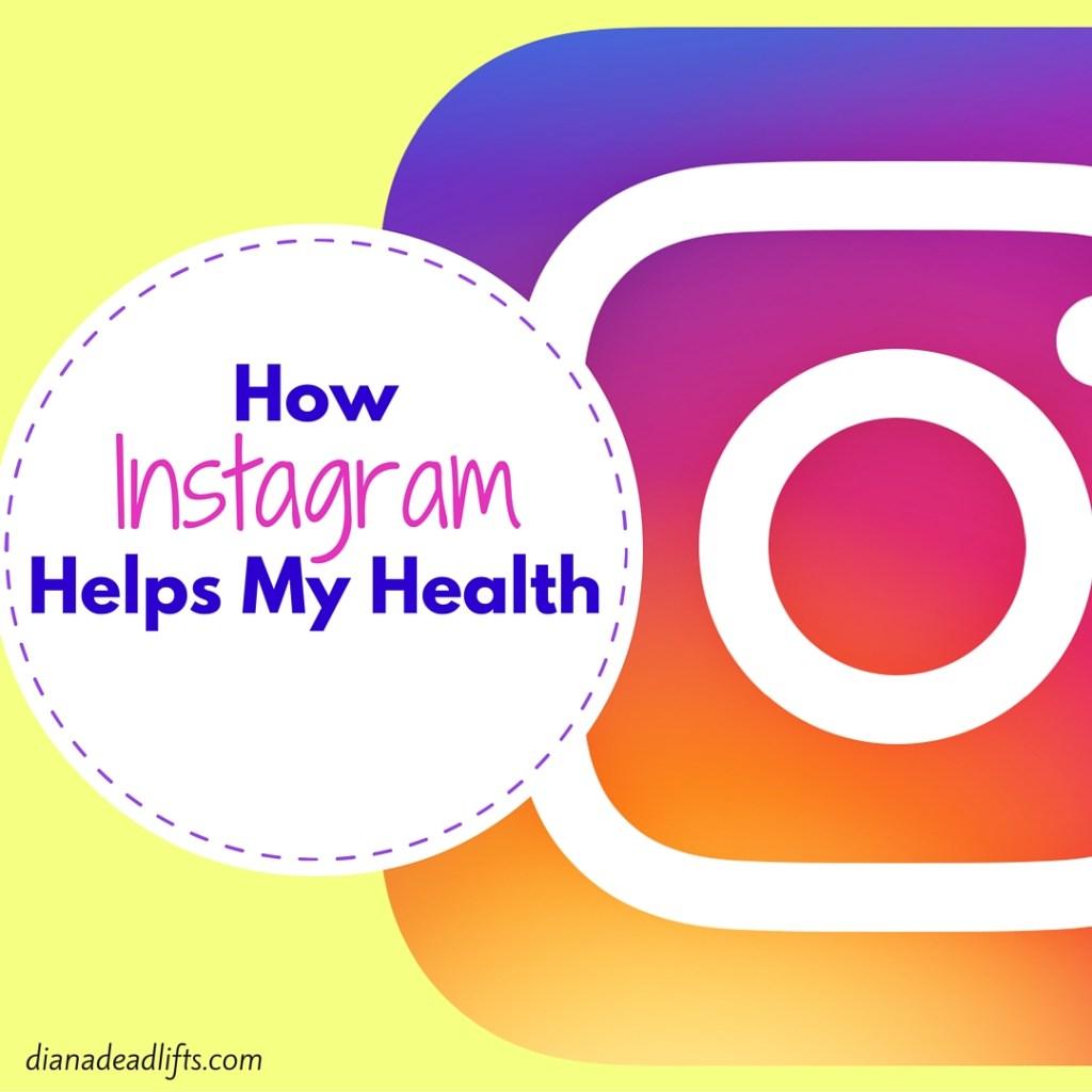 How Instagram Helps My Health