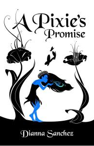 Prospective cover for A Pixie's Promise by Dianna Sanchez