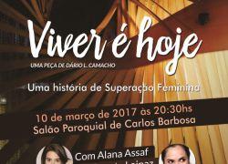 "Carlos Barbosa recebe espetáculo teatral ""Viver é Hoje"" nesta sexta"