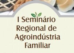 Seminário Regional de Agroindústria Familiar ocorre em setembro em Bento