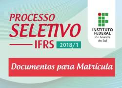 Matrículas dos classificados em primeira chamada no Processo Seletivo de estudantes do IFRS