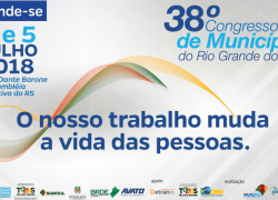 38º Congresso de Municípios do Rio Grande do Sul ocorre nesta semana