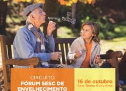 Bento Gonçalves recebe Circuito Fórum Sesc de Envelhecimento