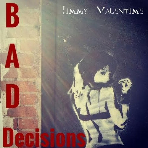 Jimmy ValenTime - Bad Decisions