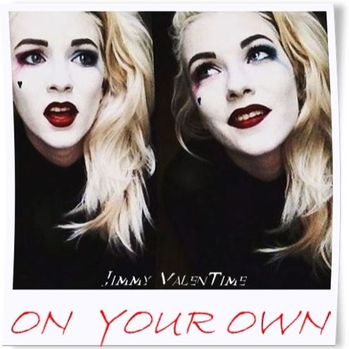 Jimmy ValenTime - On Your Own (Suicide Squad)
