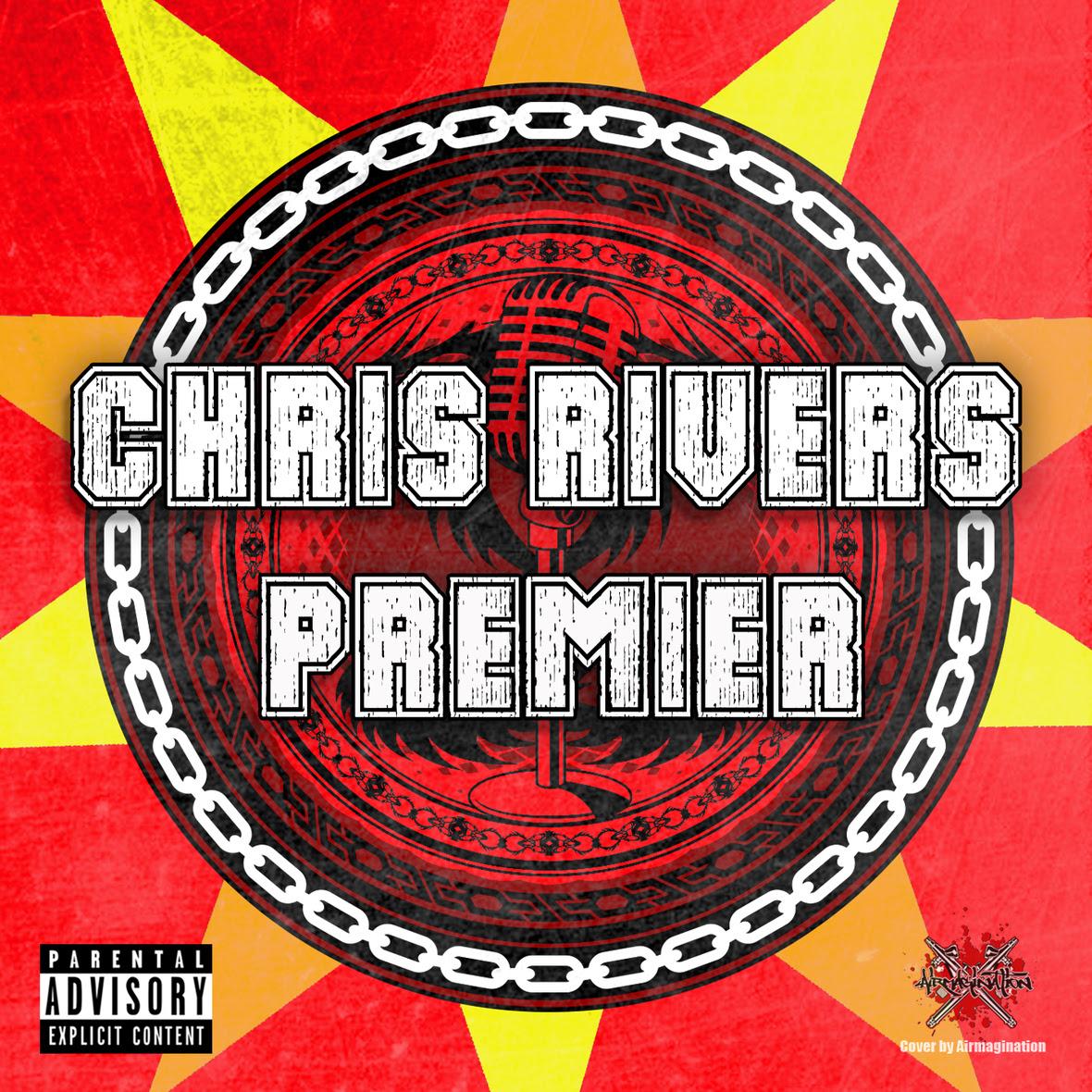 Chris Rivers - Premier (Freestyle)
