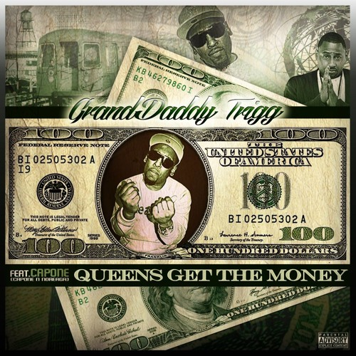Grand Daddy Trigg ft. Capone (of CNN) – Queens Get The Money