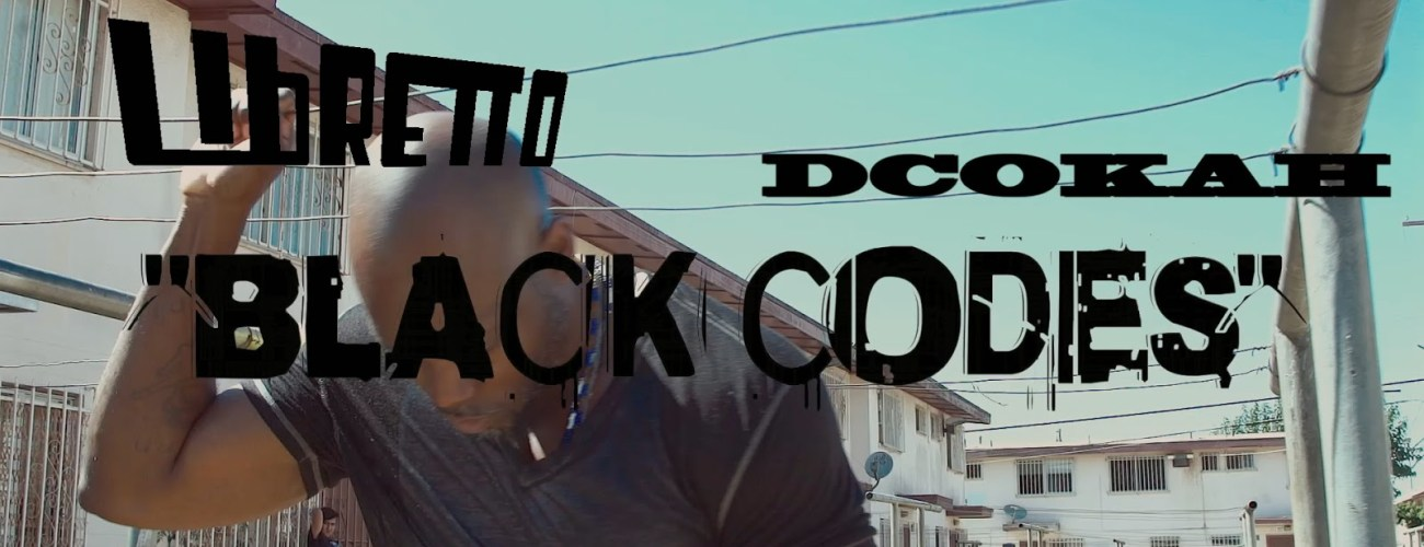 Libretto – Black Codes ft. Dcokah