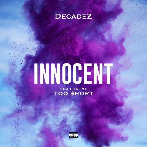 DecadeZ – Innocent ft. Too $hort
