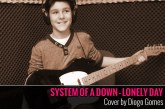 "SYSTEM OF A DOWN – ""LONELY DAY"" – Cover por Diogo Gomes"