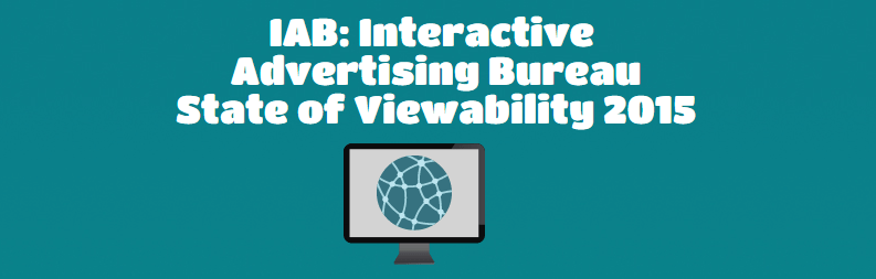 Iab on viewability 2015 digitaladblog - Iab internet advertising bureau ...