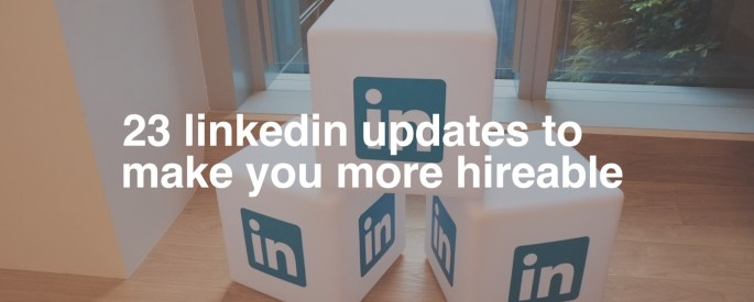 23-linkedin-updates-to-make-you-more-hireable-cover