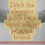 Ditch the Elevator Pitch for a Social Selling Personal Brand