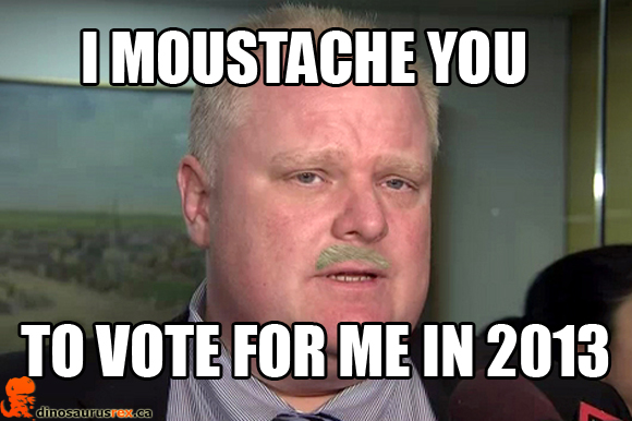 movember-2012-toronto-mayor-rob-ford-meme-vote-in-2013-mustache-re-election