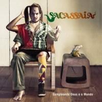 Sacassaia (2009 - Sampleando deus e o mundo)