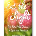 Eat_the_Light_Raw_Food_Diet_Kytka_Hilmar-Jezek_Health