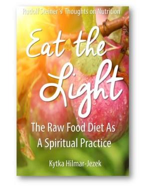 Eat_the_Light_Raw_Food_Diet_Kytka_Hilmar-Jezek_Health