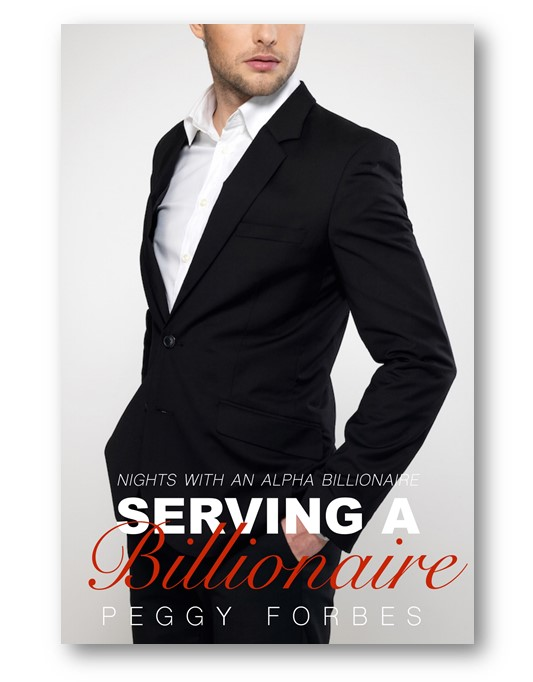 Serving-a-Billionaire_Peggy_Forbes_alpha-billionaire-romance_Distinct-Press
