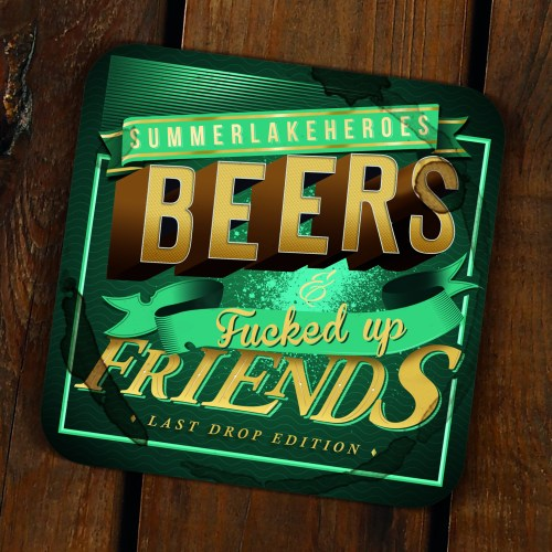 Summer Lake Heroes - Beers and Fucked Up Friends