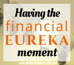 Having the financial eureka moment - dividends down under blog