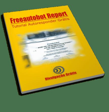Freeautobot Report Tutorial Autoresponder Grátis