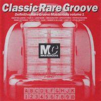 Classic Rare Groove Mastercuts Volume 1