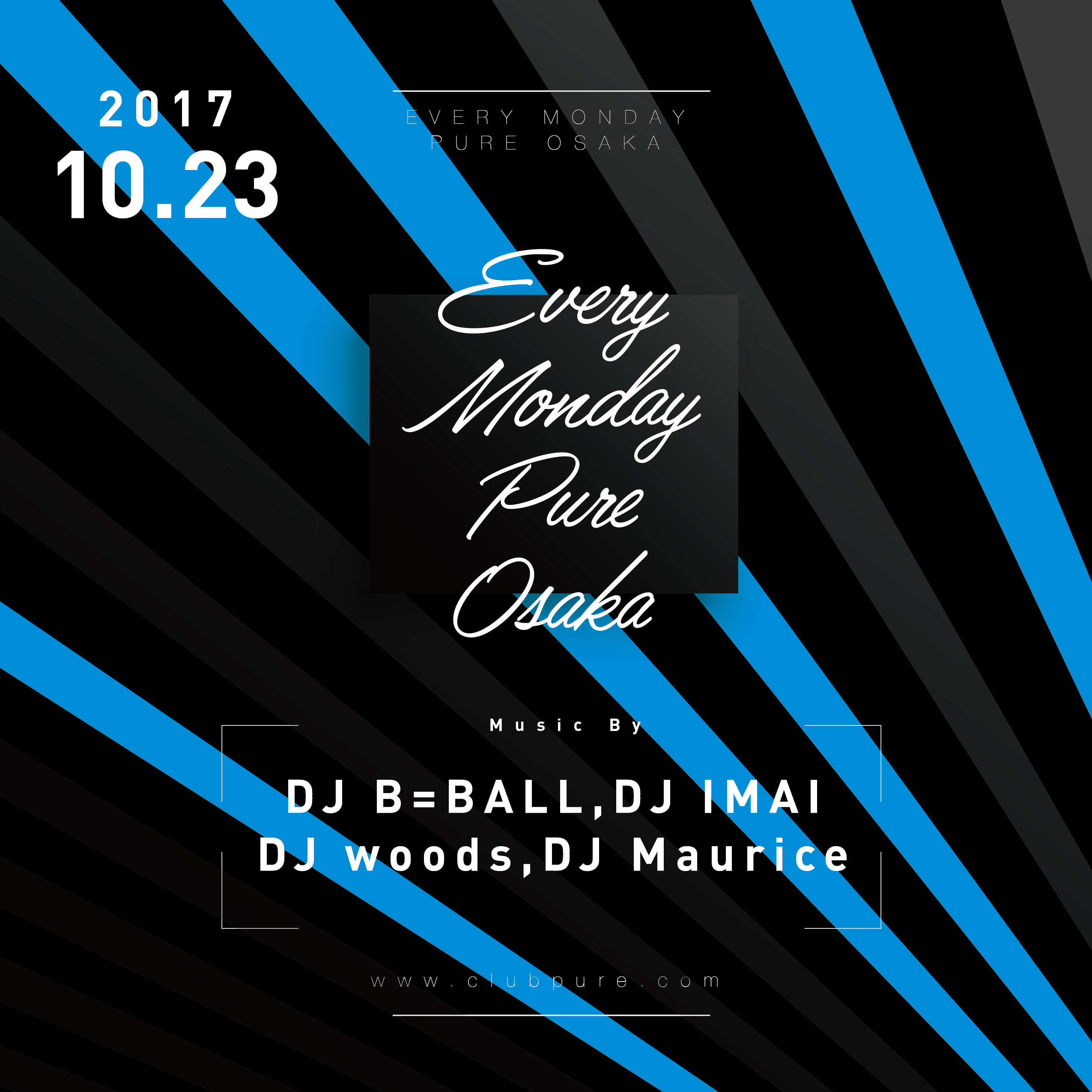 EVERY MONDAY PURE OSAKA
