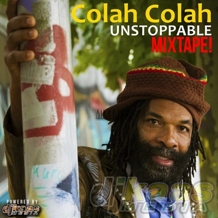Colah Colah - Unstoppable Album Official Mixtape