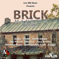 Brick Mansion Riddim Mix (Live MB Music) September 2015
