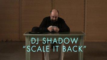 "DJ Shadow ""Scale It Back"" (Music Video)"