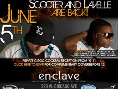6/5 – Scooter and LaVelle @ Enclave, Chicago