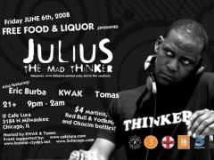 "6/6 – Julius ""The Mad Thinker"" @ Cafe Lura, Chicago"