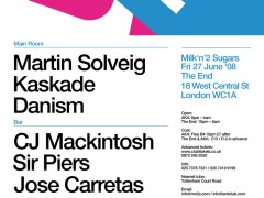 6/27 – Party in London – MN2S @ The End & AKA – Martin Solveig, Kaskade, Joey Negro, Sir Piers, Bugz In The Attic, Jose Carretas, Danism and The Jinks