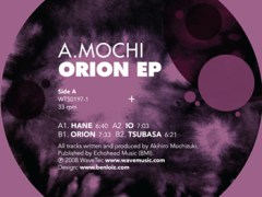 NEW RELEASE – A. MOCHI – Orion EP – Click Link on Flyer to Play/Purchase
