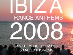 NEW – Ibiza Trance Anthems 2008 – out now at iTunes