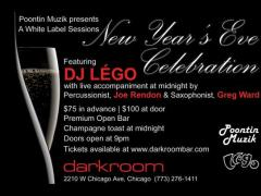 12/31 – Lego @ Darkroom – $75 Advance / $100 @ door Open bar – Chi