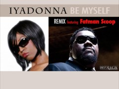 "Iyadonna Feat. Fatman Scoop ""Be Myself"" Remix"