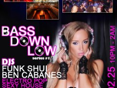 Friday 02.25.11 – Bass Down Low w/ DJs Funk Shui & Ben Cabanas + $5 Drink Specials