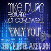 T's Box-Mike Dunn Featuring Joi Cardwell – Only You (Incl. Mike Dunn & Terry Hunter Mixes)