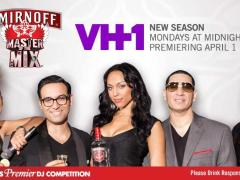 "VH1 AND SMIRNOFF®  VODKA TEAM UP TO SEARCH FOR THE  ""MASTER OF THE MIX"""