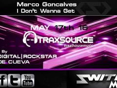 Marco Goncalves 'I Don't Wanna Get' Remixes By Dom Digital /Rockstar/Oris De Cueva