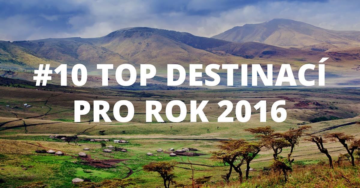 10 nejlepších destinací pro rok 2016 podle Lonely Planet