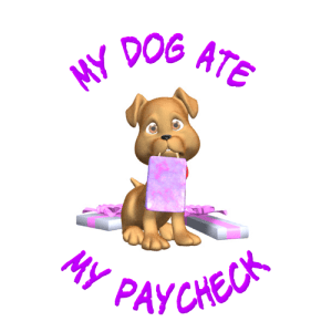 My Dog Ate My Paycheck T-shirt (Unisex)