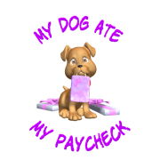 My Dog Ate My Paycheck