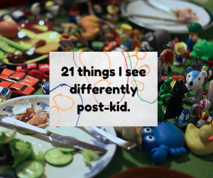 Stuff I see differently post-kid