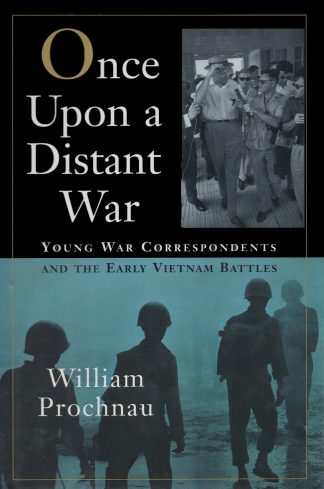 once upon a distant war by William Prochnau