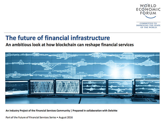 The future of financial infrastructure An ambitious look at how blockchain can reshape financial services