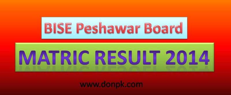 Check here BISE Peshawar Borad SSC Result 2014 Matric 9th 10th